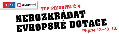 Top priorita č. 4. Nerozkrádat evropské dotace